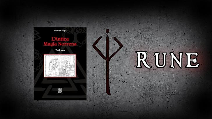 """Le Rune – Estratti dal libro: """"L'antica Magia Norrena – Trolldóm"""""""